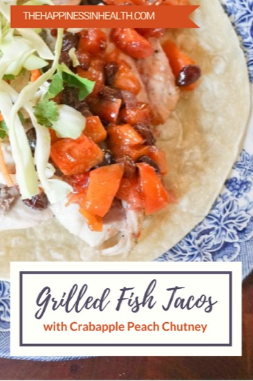 Grilled Fish Tacos with Crabapple Peach Chutney